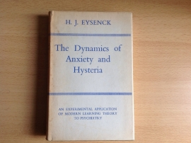 The Dynamics of Anxiety and Hysteria - H.J. Eysenck