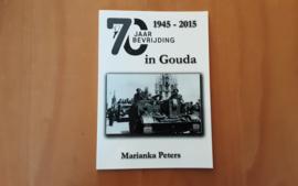 70 Jaar bevrijding in Gouda 1945-2015 - M. Peters