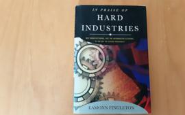 In Praise of Hard Industries - E. Fingleton