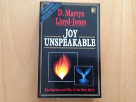 Joy unspeakable - D. Martin Lloyd-Jones