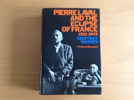 Pierre Laval and the eclipse of France 1931-1945 - G. Warner