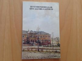 Zevenhonderd jaar Sint Jacobs-Gasthuis te Schiedam - J.M.M. Jansen