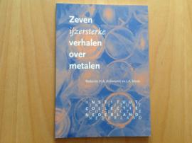 Zeven ijzersterke verhalen over metalen - H.A. Ankersmit / J.A. Mosk