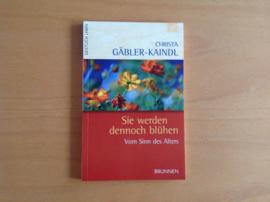 Sie werden dennoch blühen - C. Gäbler-Kaindl