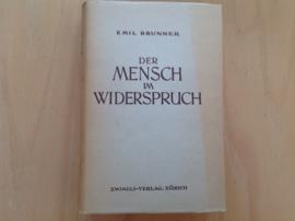 Der Mensch im Widerspruch - E. Brunner