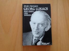 Georg Lukacs. Sein Leben und Werken - I. Hermann