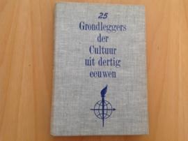 25 Grondleggers der Cultuur uit dertig eeuwen - R. Wiersma