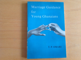 Marriage Guidance for Young Ghanaians - T.P. Omari