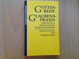 Gottesrede - Glaubenspraxis - E. Arens