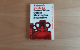 Tritton's Guide to better wine & beer making for beginners - S.M. Tritton