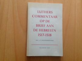 Luthers commentaar op de brief aan de Hebreeën 1517-1518 - J.P. Boendermaker