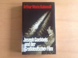 """Joseph Goebbels und der """"Grossdeutsche"""" Fiilm - A.M. Rabenalt"""