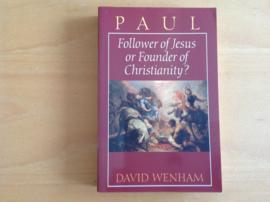 Paul. Follower of Jesus or Founder of Christianity? - D. Wenham
