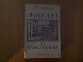 Mozart in Wirklichkeit - O. Schneider