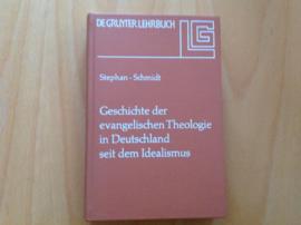 Geschichte der evangelischen Theologie in Deutschland seit dem Idealismus - H. Stephan / M. Schmidt