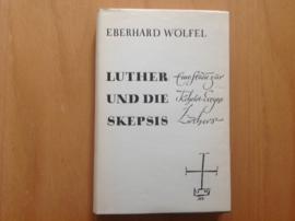 Luther und die Skepsis - E. Wölfel
