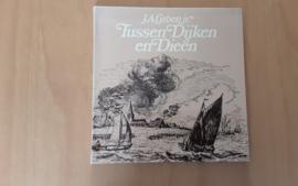 Tussen Dijken en Dieën - J.A. Groen jr.