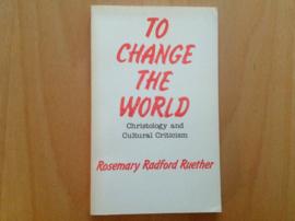 To change the world - R. Radford Ruether