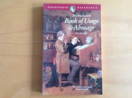 The Wordsworth Book of Usage & Abusage - E. Partridge