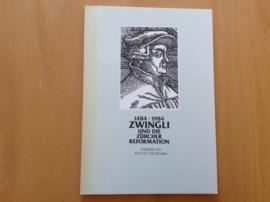1484-1984 Zwingli und die Zürcher Reformation - F. Büsser