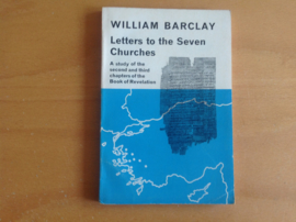 Letters to the Seven Churches - W. Barclay