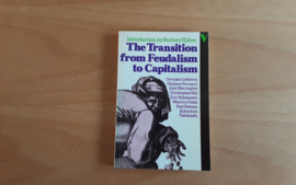 The Transition from Freudalism to Capitalism - R. Hilton