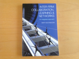Inter-firm Collaboration, Learning and Networks - B. Nootenoom