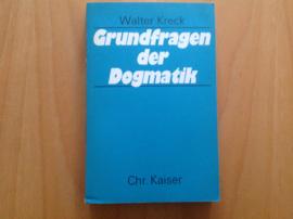 Grundfragen der Dogmatik - W. Kreck