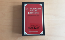 Extraordinary popular Delusions  and the Madness of Crowds - Ch. MacKay