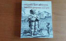 Spiegel van Alledag. Nederlandse genreprenten 1550-1700 - E. de Jongh / G. Luijten