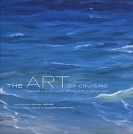 The art of cruising - Holland America Line - P. Lasly / E. Harryman
