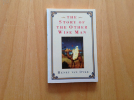 The story of the other wise man - H. van Dyke