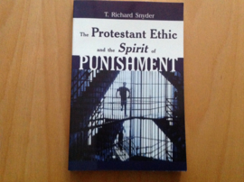 The Protestant Ethic and the Spirit of Punishment - T.R. Snyder