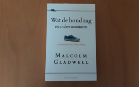 Wat de hond zag en andere verhalen - M. Gladwell