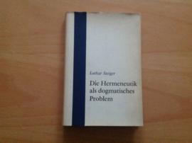 Die Hermeneutik als dogmatisches Problem - L. Steiger
