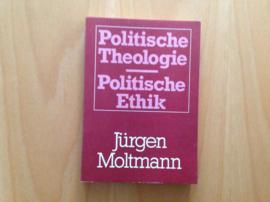 Politische Theologie - Politische Ethik - J. Moltmann