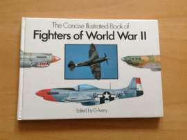 The Concise illustrated book of Fighters of World War II - D. Avery