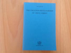 The creation-mediatorship of Jesus Christ - C.Won Suh
