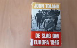 De Slag om Europa 1945. Hitlers laatste 100 dagen - J. Toland