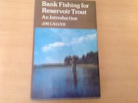 Bank fishing for reservoir trout - J. Calver