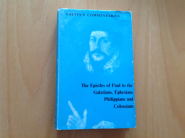 The Epistles of Paul The Apostle to the Galatians, Ephesians, Philippians and Colossians - J. Parker