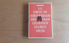 111 Orte in Amsterdam die man gesehen haben muss - T. Fuchs