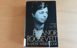 Eleanaor Roosevelt, volume one 1884-1933 - B. Wiesen Cook