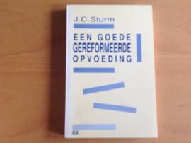 Een goede gereformeerde opvoeding - J.C. Sturm