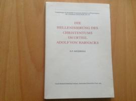 Die Hellenisierung des Christentums im Urteil Adolf von Harnacks - E.P. Meijering