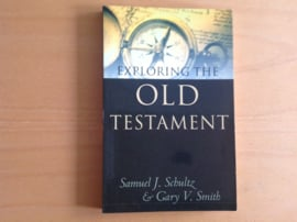 Exploring the Old Testament - S.J. Schultz / G.V. Smith