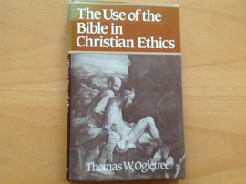 The use of the Bible in Christian Ethics - T.W. Ogletree