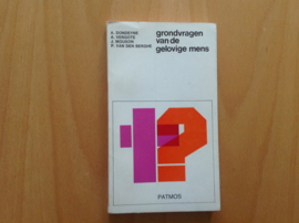Grondvragen van de gelovige mens - A. Dondeyne / A. Vergote / J. Mouson / P. van den Berghe