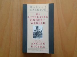 De literaire onderwereld tijdens het Ancien Regime - R. Darnton
