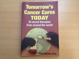 Tomorrow's Cancer Cures Today - A. Spreen